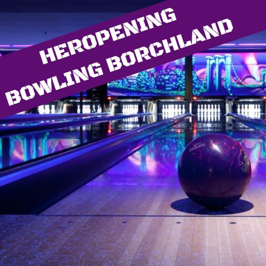 Borchland bowling donderdag 18 oktober weer open!